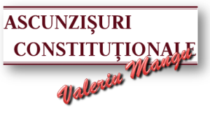 ASCUNZIȘURI CONSTITUȚIONALE