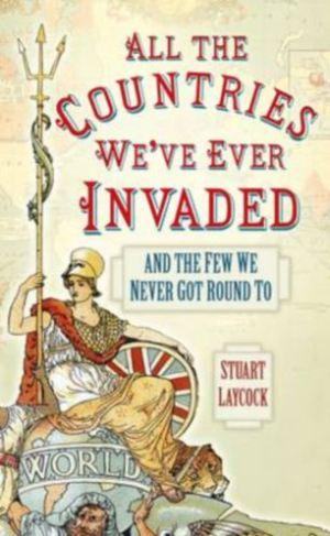 Cartea scrisă de Stuart Laycock în urma studiului făcut după ce fiul său l-a întrebat câte ţări a invadat Marea Britanie