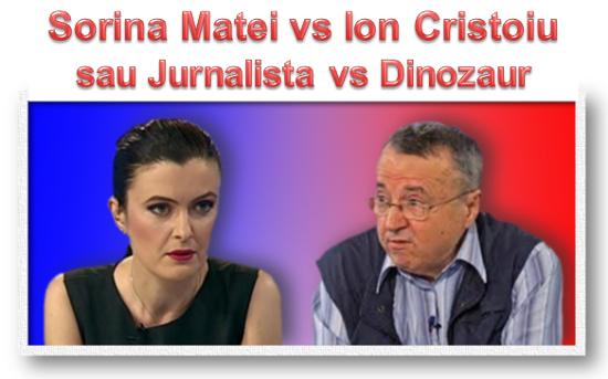 Sorina Matei vs. Ion Cristoiu sau Jurnalista vs. Dinozaurul